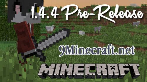 http://img.9minecraft.net/Minecraft-1.4.4-Pre-release.jpg